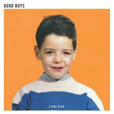 """Stone Dead <BR> """"Good Boys"""""""