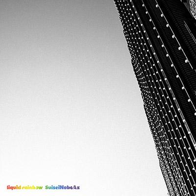 """SuiseiNoboAz <BR> """"Liquid Rainbow"""""""