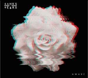 "Tanks And Tears <BR> ""Aware"""