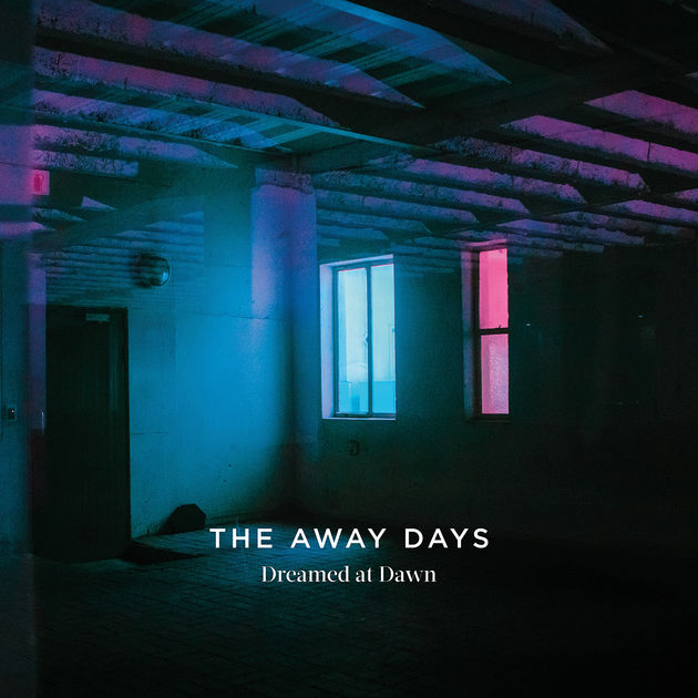 "The Away Days <BR> ""Dreamed at Dawn"""