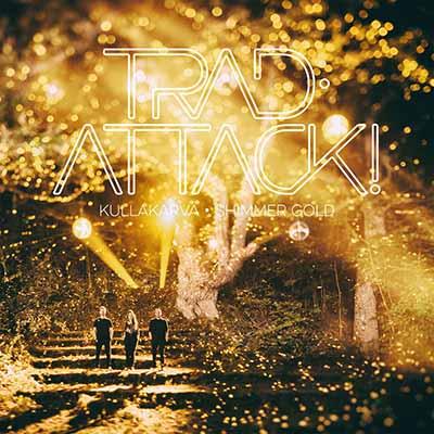 Trad.Attack! <BR> &#8220;Kullakarva / Shimmer Gold&#8221;