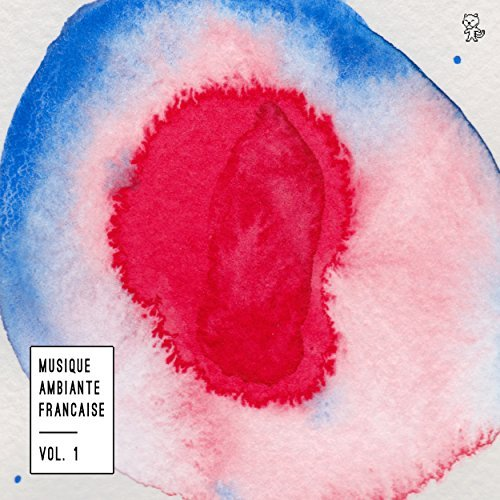 """Various Artists <BR> """"Musique Ambiante Française Vol. 1"""""""