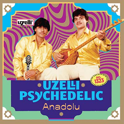 "Various Artists <BR> ""Uzelli Psychedelic Anadolu"""