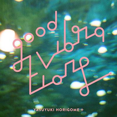 """Yasuyuki Horigome <BR> """"Good Vibrations"""" EP"""