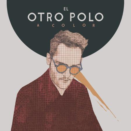 """El Otro Polo <BR>""""A Color"""""""