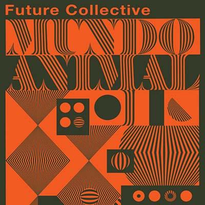 """Future Collective <BR> """"Mundo Animal"""""""