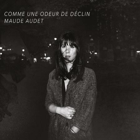 """Maude Audet <BR>""""Comme une odeur de déclin"""""""