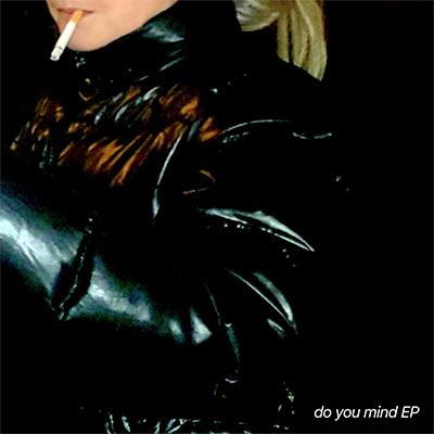 "Sassy 009 <BR> ""Do You Mind"" EP"