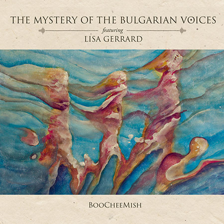 "The Mystery of the Bulgarian Voices feat. Lisa Gerrard ""BooCheeMish"""