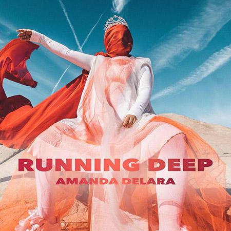 """Amanda Delara <BR> """"Running Deep"""""""