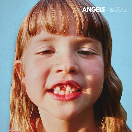 """Angèle <BR> """"Brol"""""""