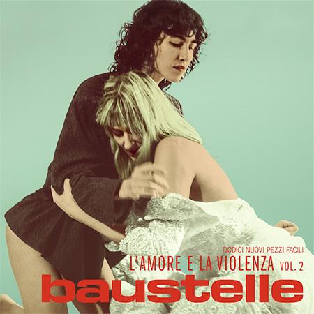 "Baustelle <BR> ""L'Amore E La Violenza vol. 2"""