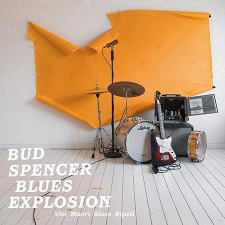 """Bud Spencer Blues Explosion <BR> """"Vivi, Muori, Blues, Ripeti"""""""
