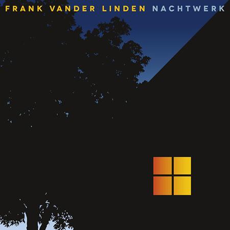 """Frank Vander Linden <BR> """"Nachtwerk"""""""