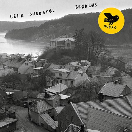 """Geir Sundstøl <BR> """"Brødløs"""""""