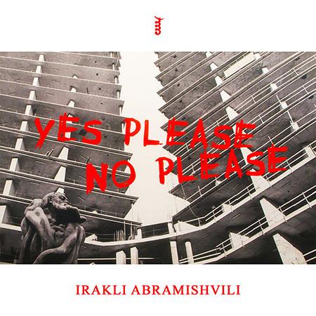 """Irakli Abramishvili <BR> """"Yes Please No Please"""" (EP)"""