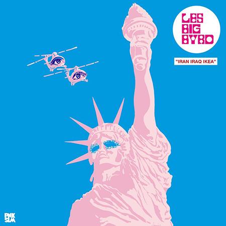 """Les Big Byrd <BR> """"Iran, Iraq, Ikea"""""""