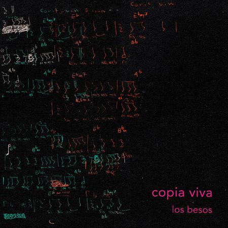 """Los Besos <BR> """"Copia viva"""""""