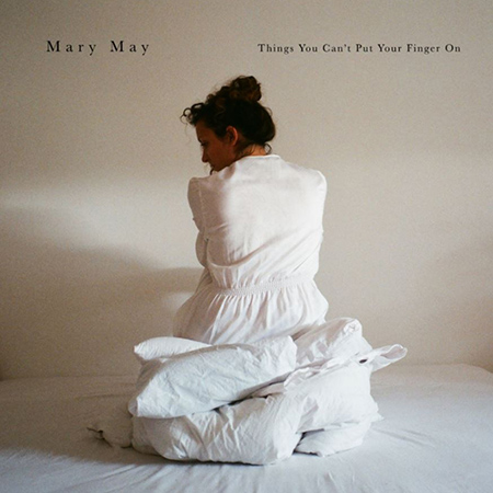 "Mary May <BR> ""Things You Can&#8217;t Put Your Finger On"""