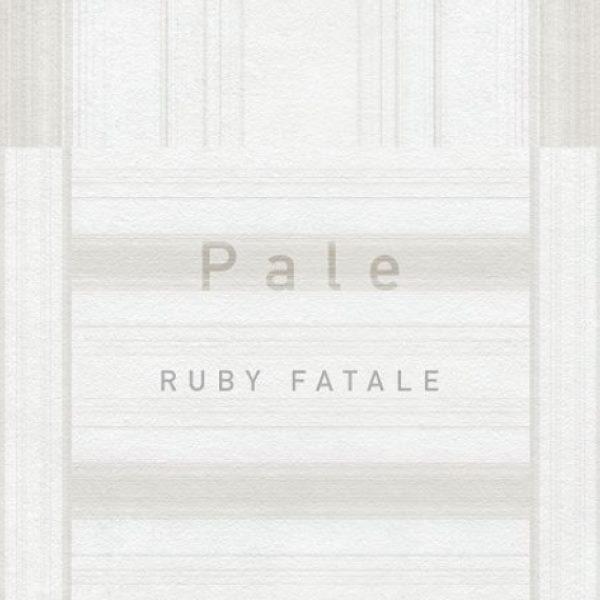 "Ruby Fatale (鹿比∞吠陀) <BR> ""Pale"" (蒼白)"