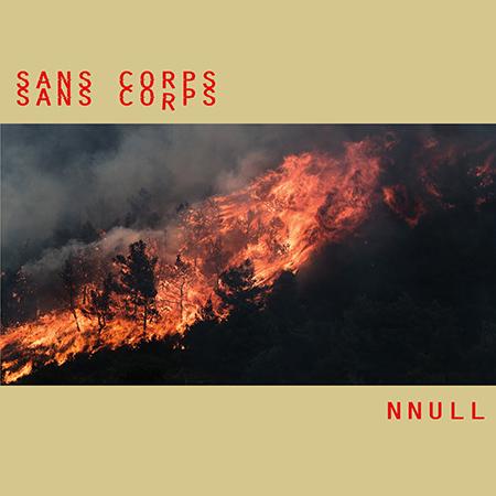 """Sans Corps <BR> """"NNULL"""""""
