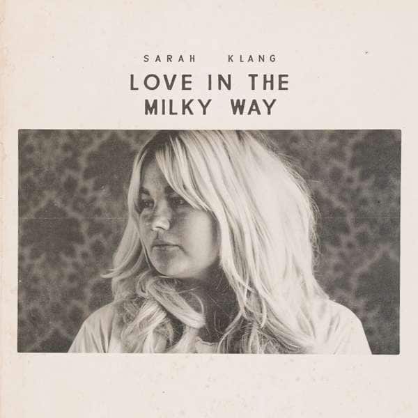 Sarah Klang <BR> &#8220;Love On the Milky Way&#8221;