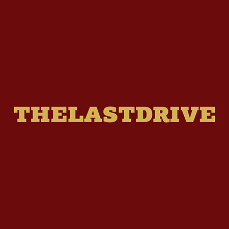 "The Last Drive <BR> ""The Last Drive"""