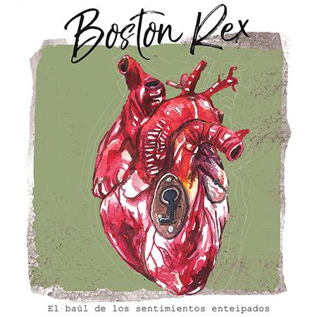 """Boston Rex <BR> """"El Baúl de los Sentimientos Enteipados"""" EP"""