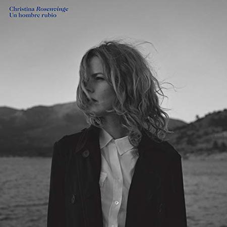 """Christina Rosenvinge<BR> """"Un hombre rubio"""""""