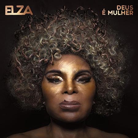 """Elza Soares <BR> """"Deus É Mulher"""""""