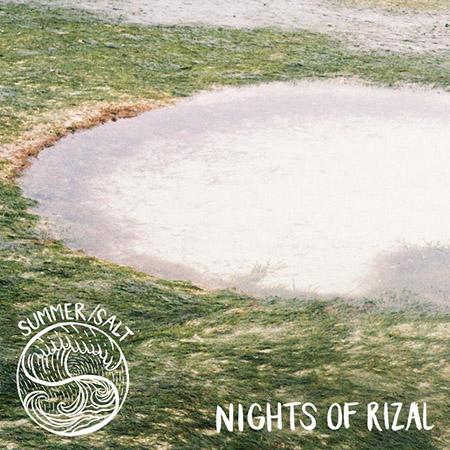 "Nights of Rizal <BR>""summer/salt"""