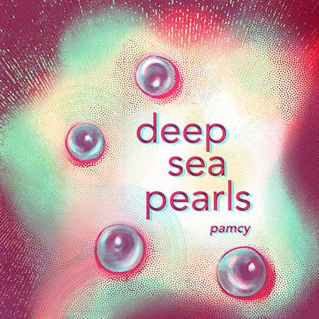 "Pamcy <BR> ""Deep Sea Pearls"" EP"