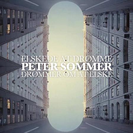 """Peter Sommer <BR> """"Elskede at drømme, drømmer om at elske"""""""