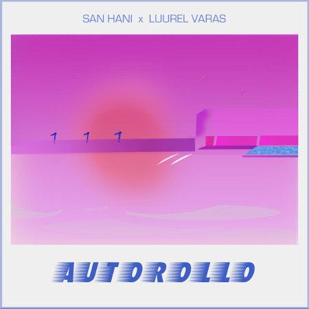 """San Hani x Luurel Varas <BR>""""Autorollo"""""""